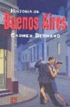 HISTORIA DE BUENOS AIRES - CARMEN BERNAND | Triangledh.org