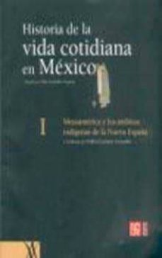 Titantitan.mx Historia De La Vida Cotidiana En Mexico (I): Mesoamerica Y Los Am Bitos Indigenas De La Nueva España Image
