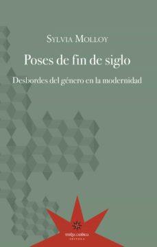poses de fin de siglo (ebook)-sylvia molloy-9789877120523