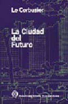 la ciudad del futuro (4ª ed.)-9789879393123