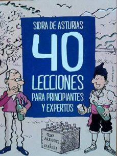 SIDRA DE ASTURIAS. 40 LECCIONES PARA PRINCIPIANTES Y EXPERTOS - VV.AA. | Adahalicante.org