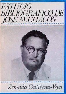 ESTUDIO BIBLIOGRÁFICO DE JOSÉ M. CHACÓN - ZENAIDA GUTIÉRREZ-VEGA | Adahalicante.org