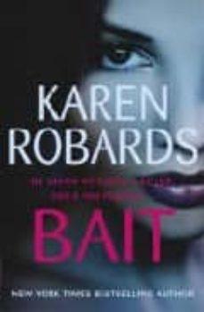 Ebooks para ipad gratis descargar BAIT MOBI de KAREN ROBARDS 9780340895733