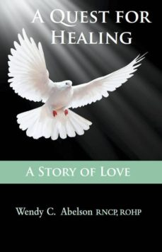 a quest for healing – a story of love -   ebook (ebook)-wendy carol, rncp, rohp abelson-9780987866233