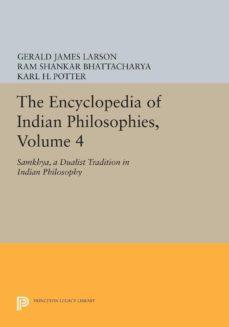 the encyclopedia of indian philosophies, volume 4 (ebook)-gerald james larson-ram shankar bhattacharya-9781400853533