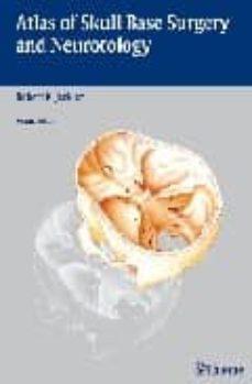 Ibooks para pc descargar gratis ATLAS OF SKULL BASE SURGERY AND NEUROTOLOGY (2ND ED) de JACKLER DJVU MOBI RTF