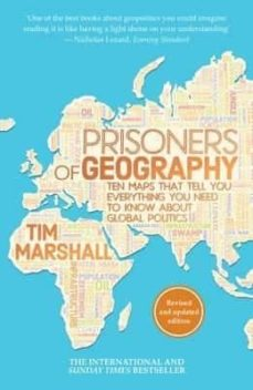 Descargar PRISONERS OF GEOGRAPHY: TEN MAPS THAT TELL YOU EVERYTHING YOU NEED TO KNOW ABOUT GLOBAL POLITICS gratis pdf - leer online