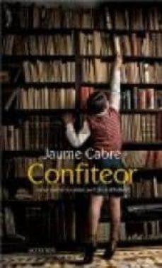 Ebook para descargar kindle CONFITEOR (Spanish Edition) de JAUME CABRE 9782330064433 FB2 DJVU