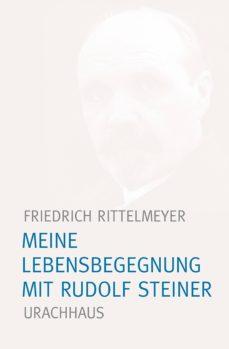 meine lebensbegegnung mit rudolf steiner (ebook)-friedrich rittelmeyer-9783825161033