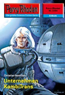 perry rhodan 2364: unternehmen kombitrans (ebook)-christian montillon-9783845323633