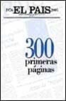 Srazceskychbohemu.cz El Pais. 300 Primeras Paginas (1976-2001) Image
