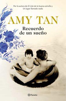 Descargar libros en pdf gratis para teléfono RECUERDO DE UN SUEÑO de AMY TAN (Spanish Edition) 9788408196433