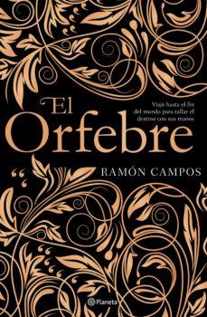 Libros de texto descargar libros electrónicos EL ORFEBRE en español 9788408201533 de RAMON CAMPOS