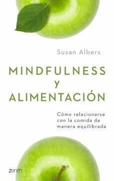 mindfulness y alimentacion: como relacionarse con la comida de manera equilibrada-susan albers-9788408206033