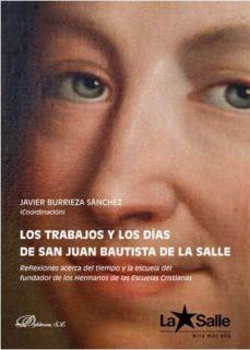 Libros pdf descargables gratis TRABAJOS Y LOS DIAS DE SAN JUAN BAUTISTA DE LA SALLE, LOS de JAVIER BURRIEZA SANCHEZ