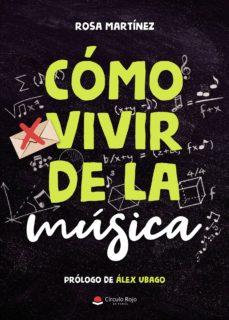 Descargar COMO VIVIR DE LA MUSICA gratis pdf - leer online