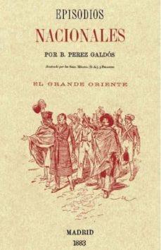 Libros de audio gratis descargables EPISODIOS NACIONALES: EL GRANDE ORIENTE (Literatura española) 9788415131533 de BENITO PEREZ GALDOS