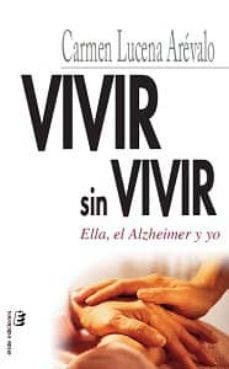 Descargar VIVIR SIN VIVIR: ELLA, EL ALZHEIMER Y YO gratis pdf - leer online