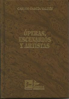óperas, escenarios y artistas-carlos garcia valdes-9788415276333
