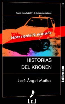 historias del kronen (edición especial 20 aniversario) (ebook)-jose angel mañas-9788415414933