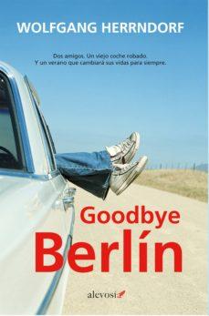 goodbye berlín (ebook)-wolfgang herrndorf-9788415608233