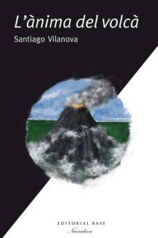 Los mejores libros de descarga de foros L ÁNIMA DEL VOLCÁ de SANTIAGO VILANOVA