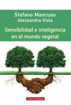 sensibilidad e inteligencia en el mundo vegetal (ebook)-stefano mancuso-alessandra viola-9788416252633