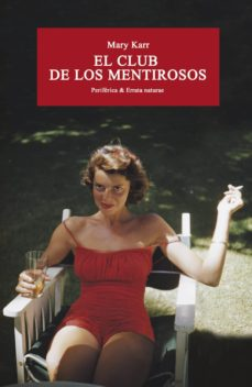 Descargar ebook for joomla EL CLUB DE LOS MENTIROSOS FB2 de MARY KARR