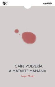 Descargando libros de google books gratis CAÍN VOLVERÍA A MATARTE MAÑANA 9788416320233