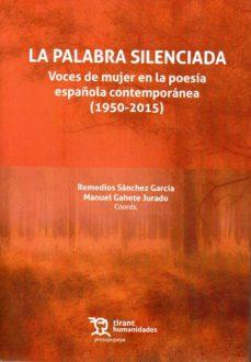 la palabra silenciada: voces de mujer en la poesia española contemporanea (1950 - 2015)-9788417069933