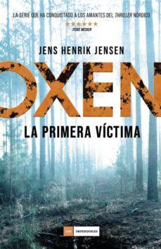 Audiolibros en inglés con descarga gratuita de texto OXEN: LA PRIMERA VICTIMA PDF ePub DJVU de JENS HENRIK JENSEN