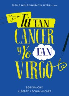 Descargar libros en ingles pdf gratis TU TAN CANCER Y YO TAN VIRGO in Spanish 9788417460433  de BEGOÑA ORO, ALBERTO J. SCHUHMACHER