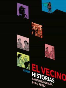 Descarga gratuita de computadoras ebooks EL VECINO. HISTORIAS ePub CHM PDB