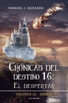 Lofficielhommes.es Crónicas Del Destino 16: El Despertar (Volumen Ii) Image