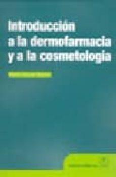 Descargas de libros electrónicos gratis para ibook INTRODUCCION A LA DERMOFARMACIA Y A LA COSMETOLOGIA de MARIE-CLAUDE MARTINI