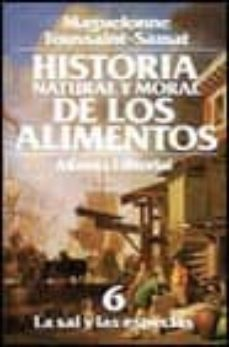 Eldeportedealbacete.es La Sal Y Las Especias (Historia Natural Y Moral De Los Alimentos; T.6) Image