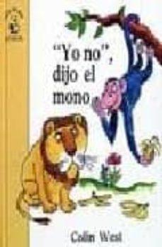 Noticiastoday.es Yo No, Dijo El Mono (3ª Ed.) Image