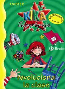 kika superbruja revoluciona la clase-9788421634233