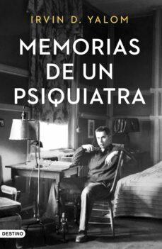 Un libro de descarga gratuita en pdf. MEMORIAS DE UN PSIQUIATRA PDB FB2 de IRVIN D. YALOM 9788423356133