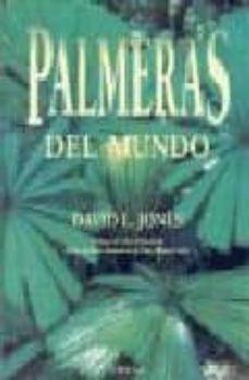 palmeras del mundo-david l. jones-9788428211833