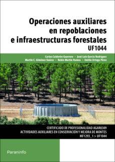 operaciones auxiliares en repoblaciones e infraestructuras forest ales uf1044-carlos calderon guerrero-jose luis garcia rodriguez-9788428398633