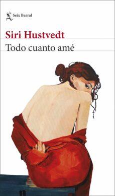 Descargar libros electrónicos gratuitos en línea pdf TODO CUANTO AME (Spanish Edition) 9788432234033 iBook DJVU de SIRI HUSTVEDT