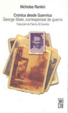 cronica desde guernica: george steer, corresponsal de guerra-nicholas rankin-9788432311833