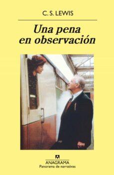 Descarga de libros de texto pdf gratis UNA PENA EN OBSERVACION (12ª ED.) de CLIVE STAPLES LEWIS, C.S. LEWIS  (Literatura española)