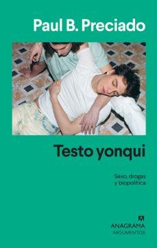 Costosdelaimpunidad.mx Testo Yonqui: Sexo, Drogas Y Biopolitica Image