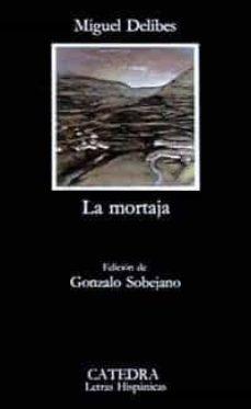 la mortaja (6ª ed.)-miguel delibes-9788437604633