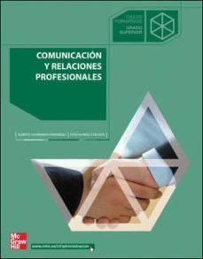 Descargar COMUNICACION Y RELACIONES PROFESIONALES gratis pdf - leer online