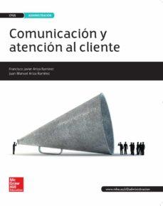 comunicación y atención al cliente  grado superior técnico superior en administración y finanzas. ed 2016-javier ariza-9788448609733