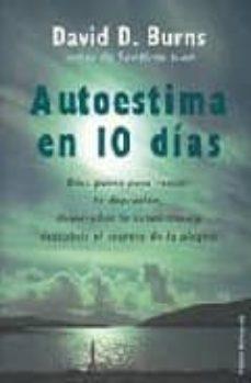 Vinisenzatrucco.it Autoestima En 10 Dias: Diez Pasos Para Vencer La Depresion, Desar Rollar La Autoestima Y Descubrir El Secreto De La Alegria Image
