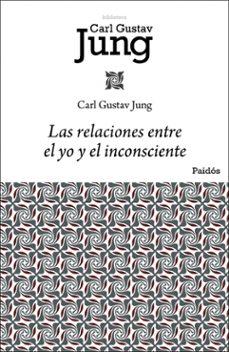 las relaciones entre el yo y el inconsciente-carl gustav jung-9788449322433